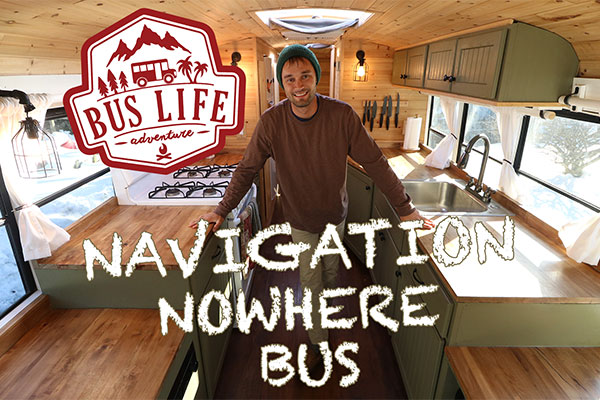 VIDEO - School Bus Conversion - Navigation Nowhere Bus By Michael Fuehrer